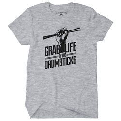 Grab Life by the Drumsticks T-Shirt - Classic Heavy Cotton