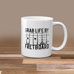 Grab Life by the Fretboard Guitar Coffee Mug