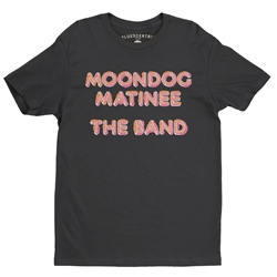 The Band Moondog Matinee - Lightweight Vintage Style