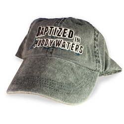 Baptized in Muddy Waters Hat