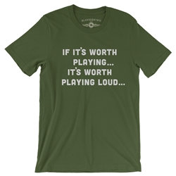 If It's Worth Playing It's Worth Playing Loud T-Shirt - Lightweight Vintage Style