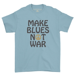 Make Blues Not War T-Shirt - Classic Heavy Cotton