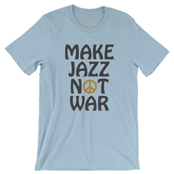 Make Jazz Not War T Shirt - Lightweight Vintage Style