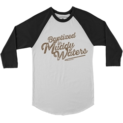 Baptized in Muddy Waters Baseball T-Shirt