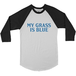 My Grass Is Blue Baseball T-Shirt