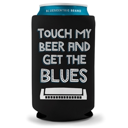 Touch My Beer and Get The Blues Koozie