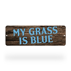 My Grass is Blue Bluegrass Street Sign
