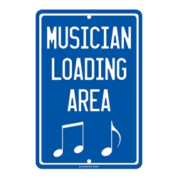 Musician Loading Zone Aluminum Parking Sign