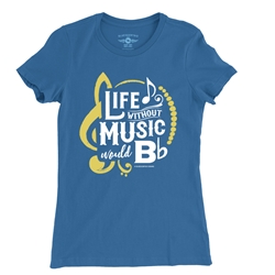 Life Without Music Would B Flat Ladies T Shirt