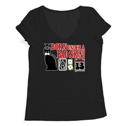 Born Under a Bad Sign Ladies V-Neck T Shirt