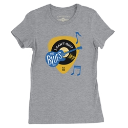 Cant Quit The Blues Ladies T Shirt
