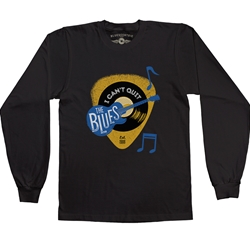 I Can't Quit The Blues Music Long Sleeve T Shirt