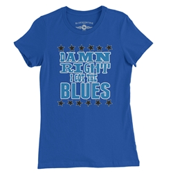 Damn Right I've Got The Blues Ladies T Shirt