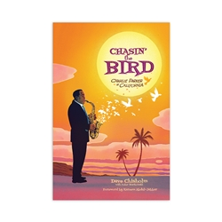 (Standard Edition) Chasin' The Bird: Charlie Parker In California Graphic Novel by Dave Chisholm w/ Foreword by Kareem Abdul-Jabbar