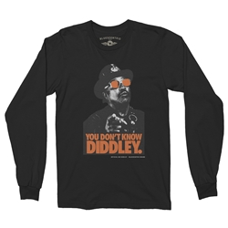 You Don't Know Diddley Long Sleeve T Shirt