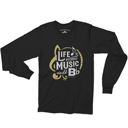 LIfe Without Music Would B Flat Long Sleeve T Shirt