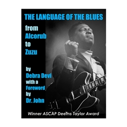 Language of the Blues: From Alcorub to Zuzu Book