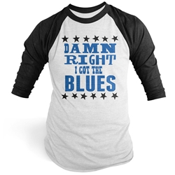Damn Right I've got the Blues Baseball Tee