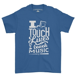 I Touch Lives, I Teach Music T-Shirt - Classic Heavy Cotton