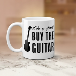 Life Is Short Buy The Guitar Coffee Mug