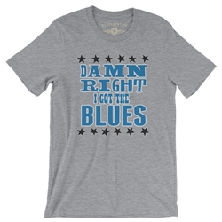Damn Right I've got the Blues Tee Shirt