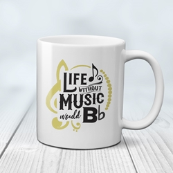 Life without Music would B Flat Coffee Mug